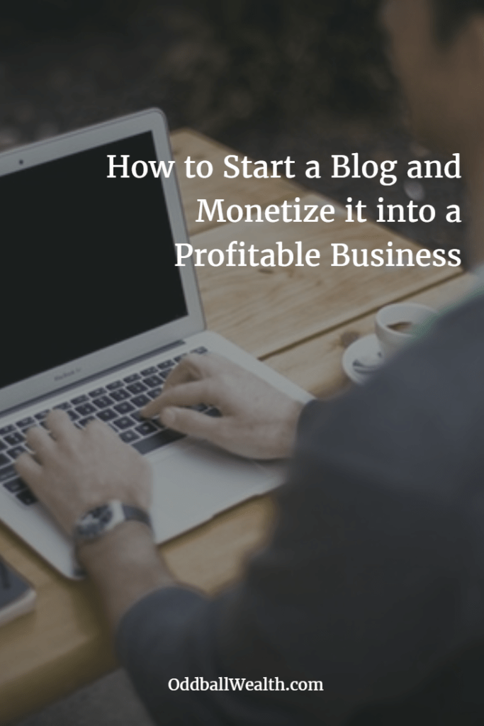 How to Start a Blog and Monetize it into a Profitable Business