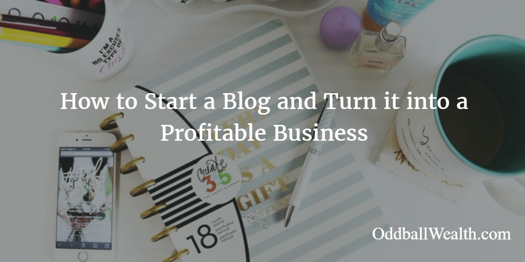 How to Start a Blog and Turn it into a Profitable Business
