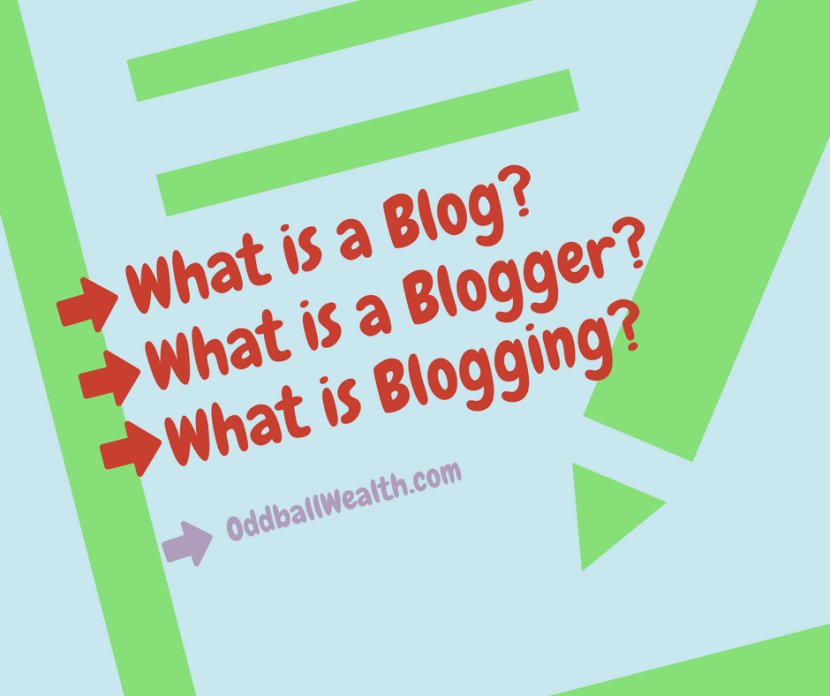 What is a Blog? What is a Blogger? What is Blogging? Get All of Your Questions Answered and More!