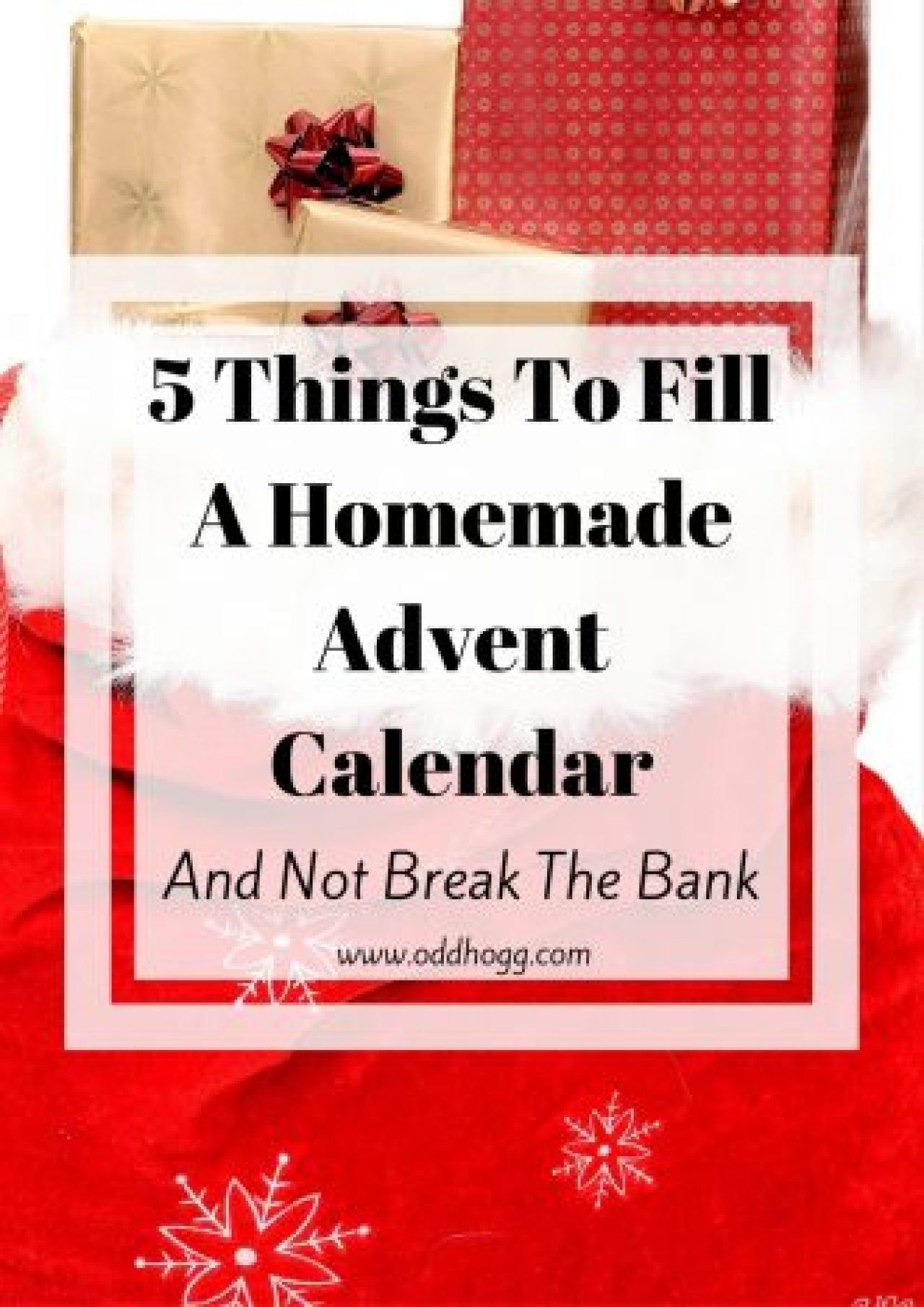 5 Things To Fill A Homemade Advent Calendar | Are you thinking of making your own advent calendar this year? This post has ideas for 5 types of items you can pop into a kids advent calendar http://oddhogg.com