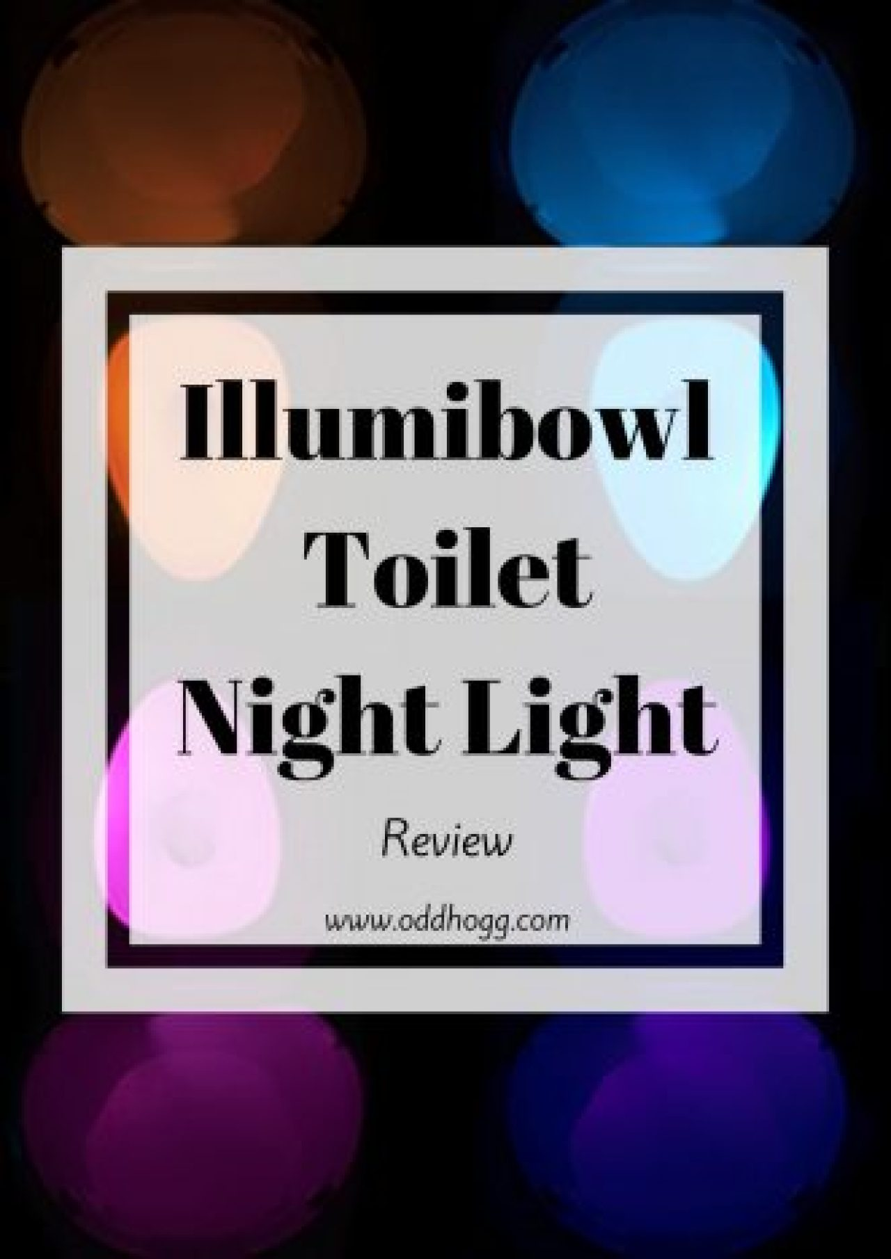 Illumibowl Review | A toilet night light - what a clever idea! Motion sensor activated, we have been trying out this light to see how suitable it would be for tired parents http://oddhogg.com