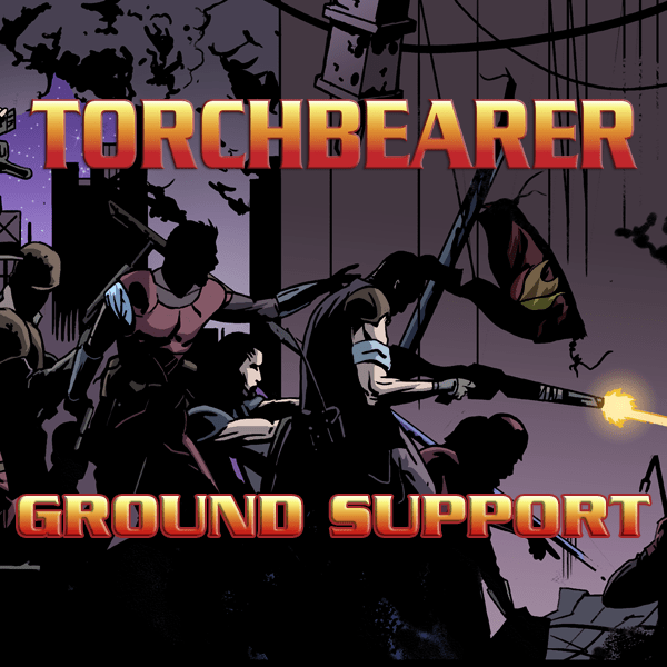 Torchbearer: Ground Support