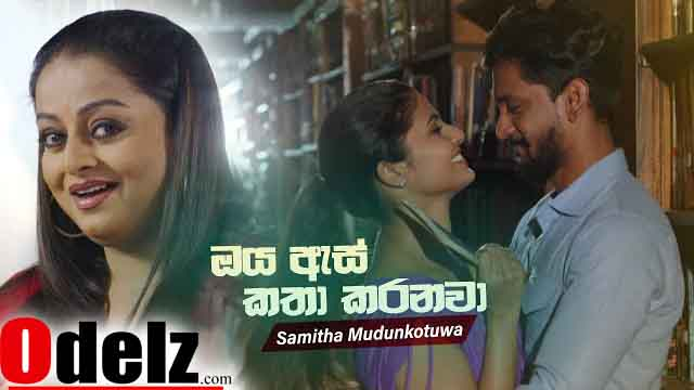 mp3-download-oya-as-katha-karanawa-female-samitha-mudunkotuwa