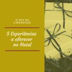 5 Experiências a oferecer no Natal