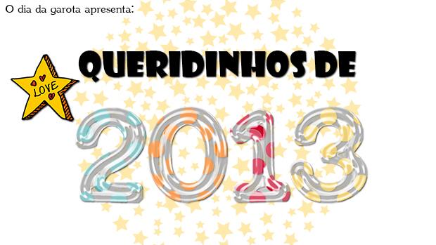 Queridinhos 2013