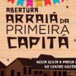 """Marechal Deodoro abre o """"Arraiá da Primeira Capitá"""", nesta sexta-feira (07)"""