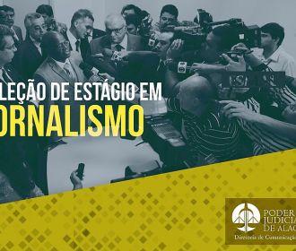 TJ de Alagoas abre seleção de estágio em Jornalismo nesta segunda