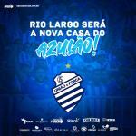 Rio Largo será a nova casa do CSA