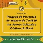 """Cultura apoia pesquisa nacional """"Percepção dos Impactos da Covid-19 nos Setores Culturais e Criativos do Brasil"""""""