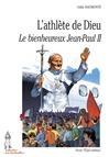 L'athlère de Dieu, la vie de Jean-Paul II, par Odile Haumonté