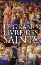 Le gRand Livre des saints : un saint pour chaque jour, par Odile Haumonté