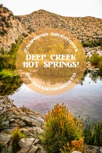 California Adventure Guide to Deep Creek Hot Springs by Odyssey Designs!