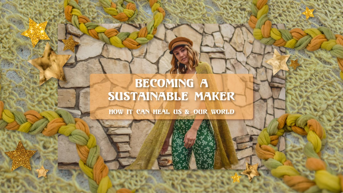Becoming a Sustainable Maker!
