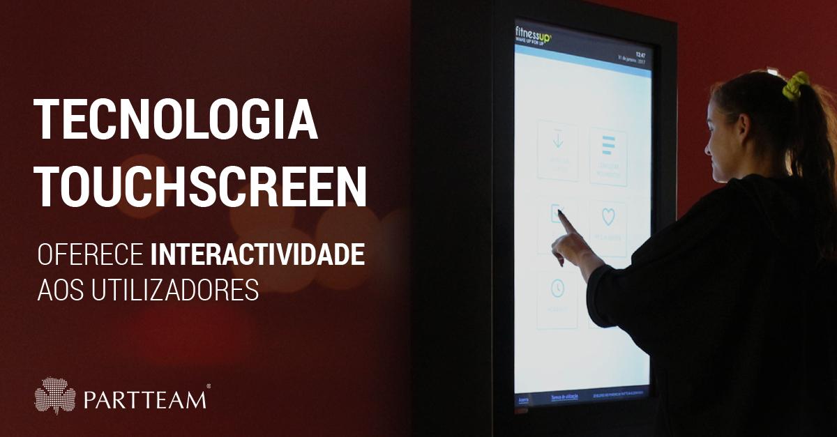 Tecnologia Touchscreen oferece interactividade aos utilizadores