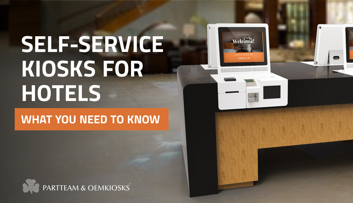 What you need to know about self-service kiosks for hotels