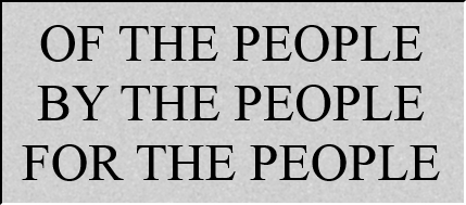 Image result for of the people by the people for the people