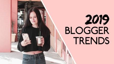 2019 Blogger Trends