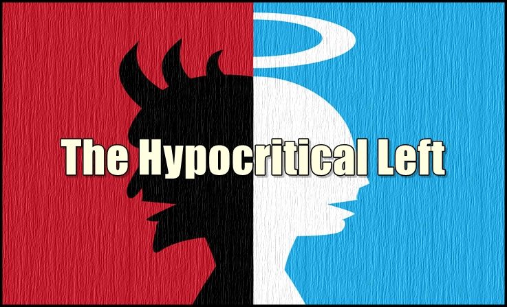 The Hypocritical Left