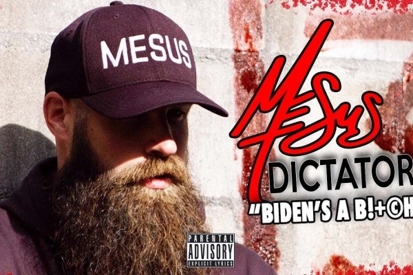 """Mesus Releases """"Dictator (Biden's a B***h)"""" Track and Video"""