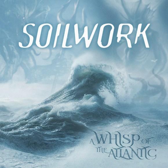 Soilwork – A Whisp Of The Atlantic