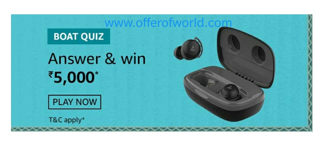 Amazon Boat Quiz Answers Win Rs 5 000 Paybalance Offer Of World
