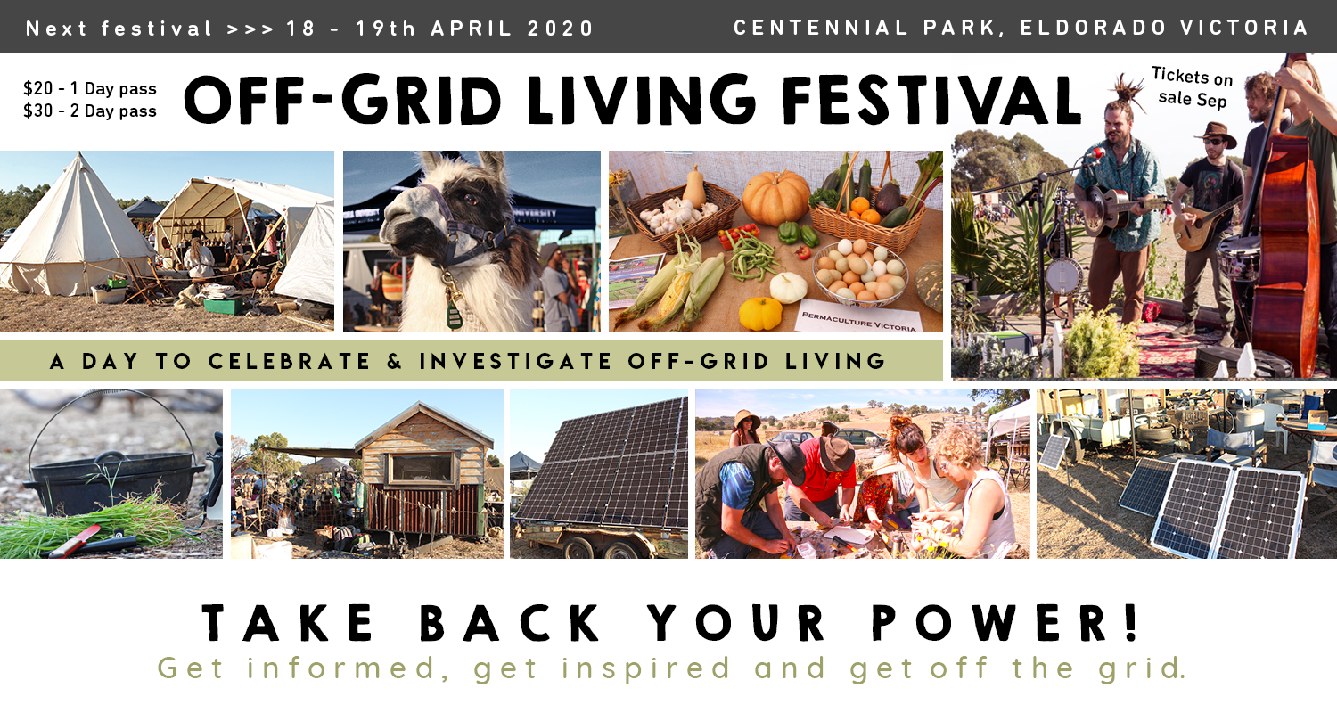 Off Grid Festival, Off Grid Australia, Off Grid Victoria, Are you going off grid, Learn about going off grid, Off-Grid Living Festival, Living OffGrid Festival Victoria, Sustainable Festival Victoria