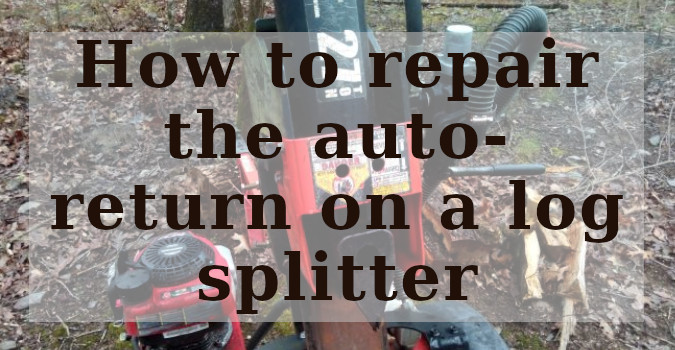 How to fix the automatic return on a log splitter
