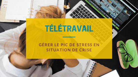 gerer le pic de stress en periode de crise