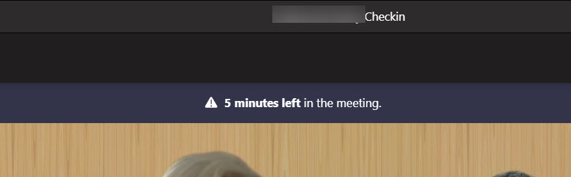 Teams tells meeting participants they have five minutes to finish up