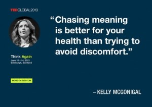 """Chasing meaning is better for your health than trying to avoid discomfort"" or stress!"
