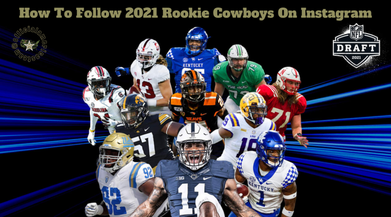 How To Follow 2021 Rookie Cowboys On Instagram