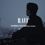 Ravi wants to 'See-through' you in new music video release featuring Cold Bay