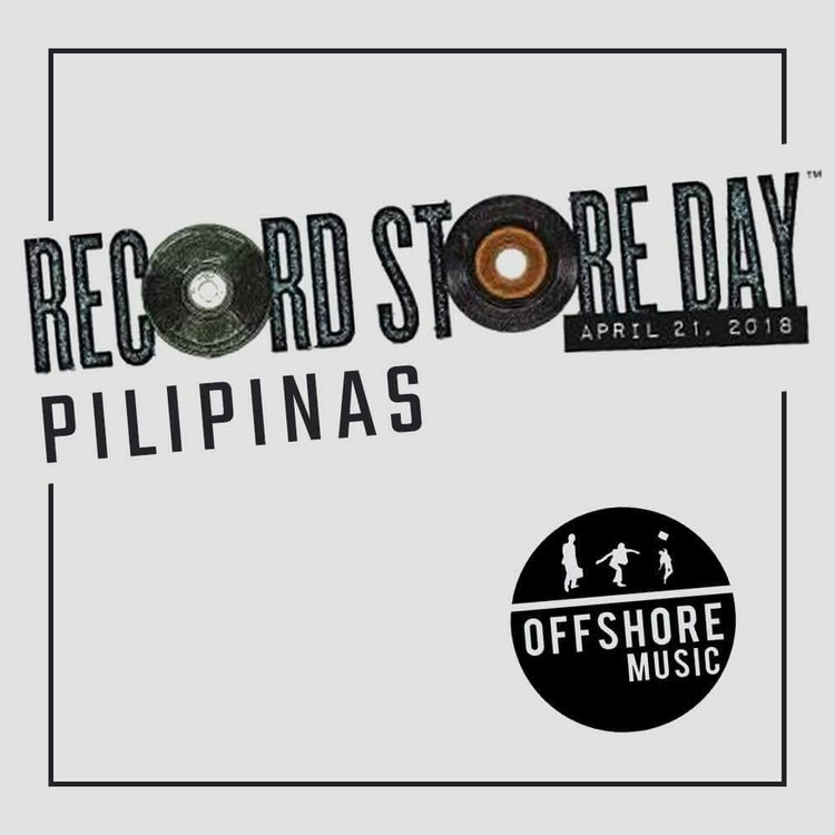 OFFSHORE MUSIC WILL BE HOSTING RECORD STORE DAY PILIPINAS 2018