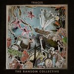 """The Ransom Collective's """"Traces"""" Vinyl Released"""