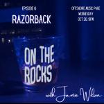 EP6: On The Rocks with Jamie Wilson – Razorback