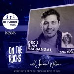 Ep11: On The Rocks With Jamie Wilson – Gian Magdangal feat. ena mori