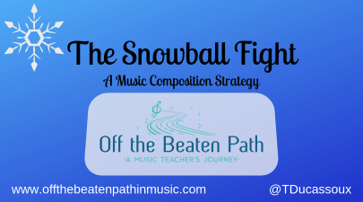 The Snowball Fight: A Music Composition Strategy