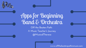 Apps for Beginning Band & Orchestra