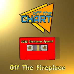 Off The Fireplace: 2020 Christmas Special