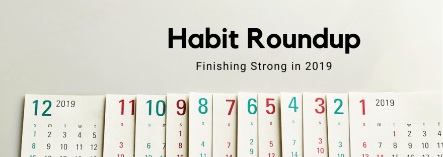 HabitRoundup - Finishing strong in 2019