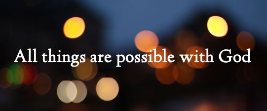 all-things-are-possible-with-god-possible-quote