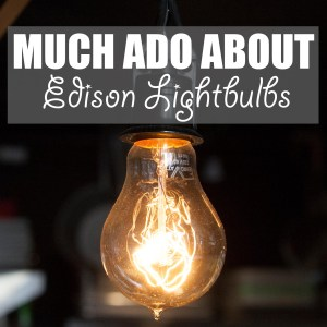 Much Ado About Edison Lightbulbs