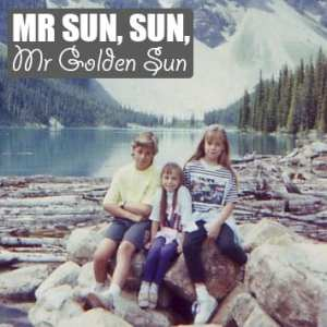 Mr Sun, Sun, Mr Golden Sun