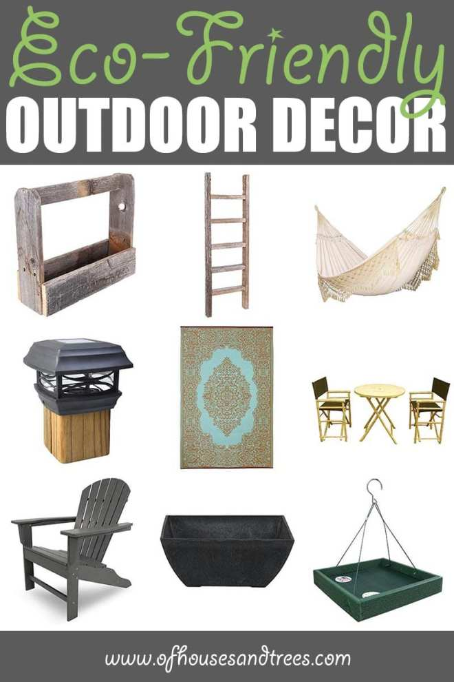 Eco-Friendly Outdoor Decor by Of Houses and Trees   The most important place in your home to be eco-friendly isn't even in your home. It's outside! Here are nine green outdoor decor items to make earth smile.