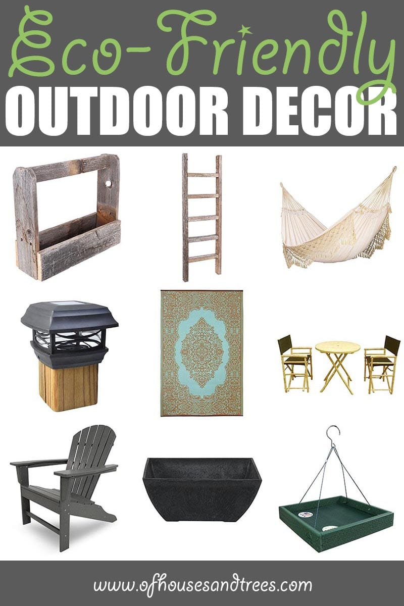 Eco-Friendly Outdoor Decor by Of Houses and Trees | The most important place in your home to be eco-friendly isn't even in your home. It's outside! Here are nine green outdoor decor items to make earth smile.