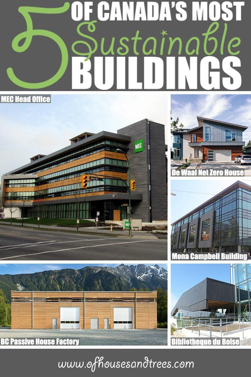 Sustainable Building | To mark Canada's 150th birthday, here's a list of five green buildings - because our growing sustainable building industry is worth celebrating too.