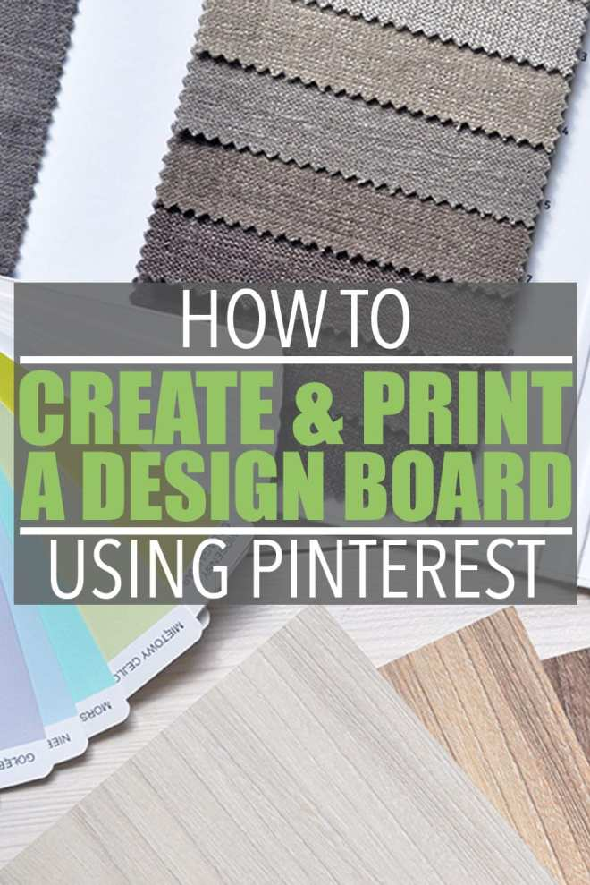 How to Print a Pinterest Board   A tutorial illustrating how to create an interior design board using Pinterest, along with instructions on how to print a Pinterest board.