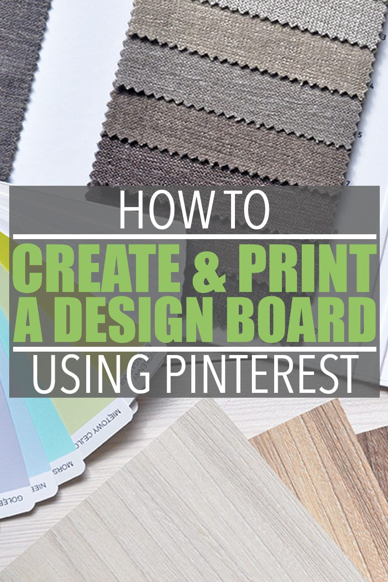 How to Print a Pinterest Board | A tutorial illustrating how to create an interior design board using Pinterest, along with instructions on how to print a Pinterest board.