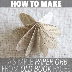 How To Make a Simple Paper Orb From Old Book Pages