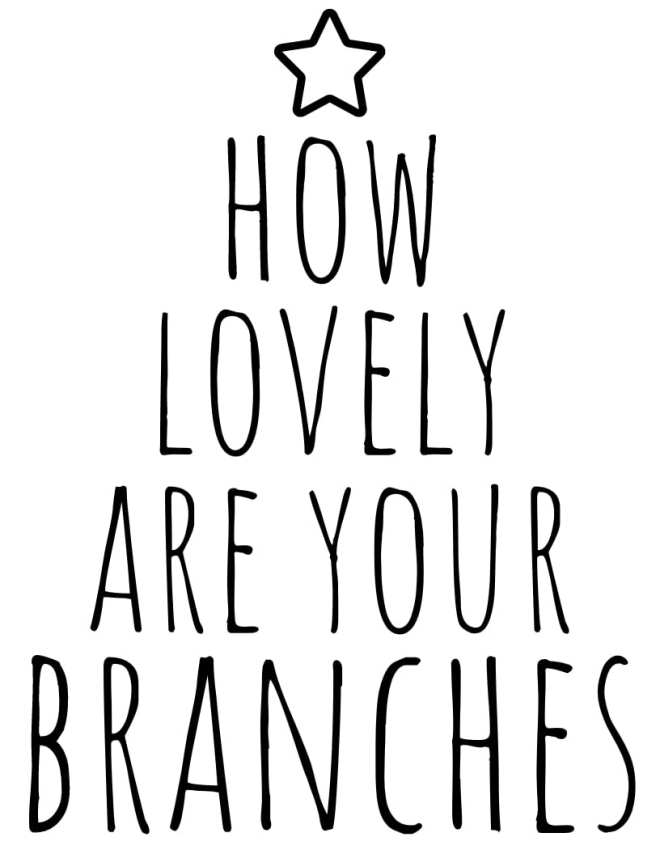 "Template to make a DIY ""How Lovely are Your Branches"" Christmas tree sign. Free download over on Of Houses and Trees!"